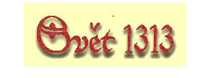 Svět v roce 1313 a události, které předcházely hře